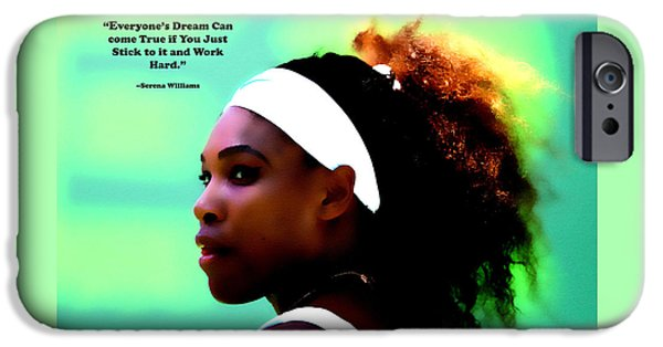 Serena Williams iPhone 6s Case - Serena Williams Motivational Quote 1a by Brian Reaves