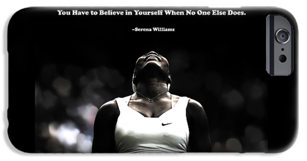 Serena Williams iPhone 6s Case - Serena Williams Quote 2a by Brian Reaves