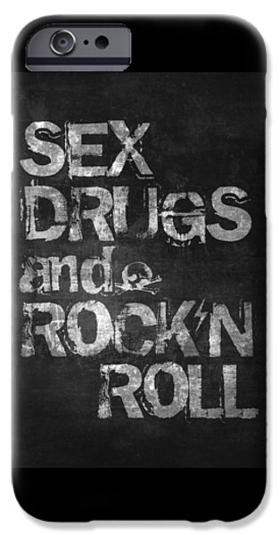 Sex Drugs And Rock N Roll IPhone 6s Case by Taylan Apukovska