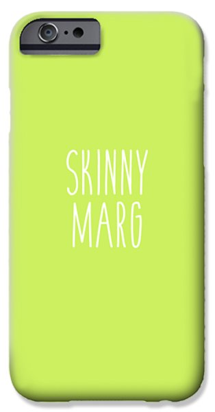 Skinny Marg IPhone 6s Case by Cortney Herron