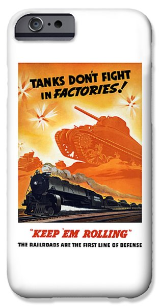 Train iPhone 6s Case - Tanks Don't Fight In Factories by War Is Hell Store