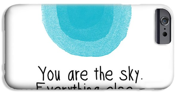 You Are The Sky IPhone 6s Case by Linda Woods
