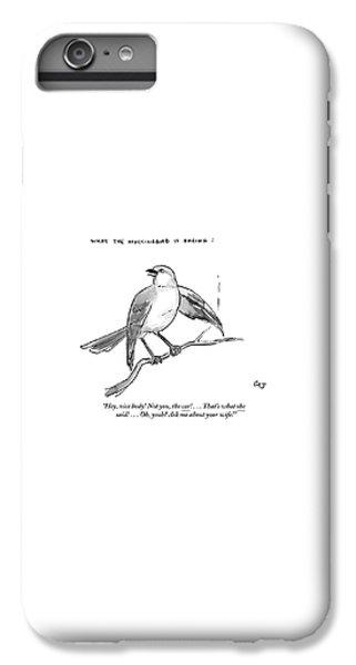 Mockingbird iPhone 6s Plus Case - An Incendiary Mockingbird Is Depicted by Carolita Johnson
