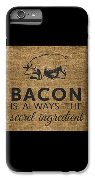 Rural Scenes iPhone 6s Plus Case - Bacon Is Always The Secret Ingredient by Nancy Ingersoll