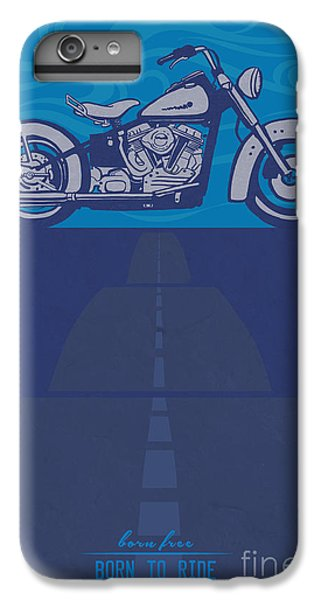 Motorcycle iPhone 6s Plus Case - Born Free Born To Ride by Sassan Filsoof