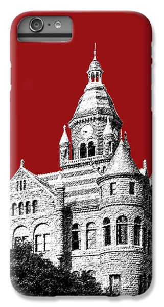 Dallas Skyline iPhone 6s Plus Case - Dallas Skyline Old Red Courthouse - Dark Red by DB Artist