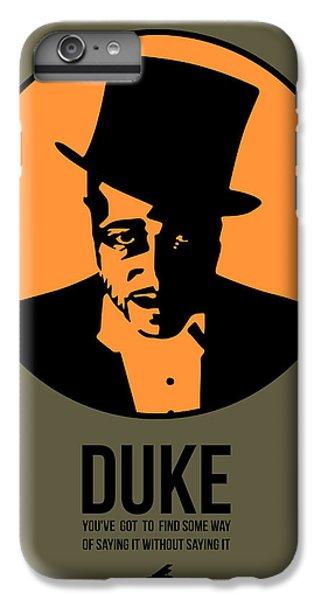 Duke iPhone 6s Plus Case - Dude Poster 3 by Naxart Studio