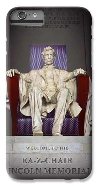 Ea-z-chair Lincoln Memorial 2 IPhone 6s Plus Case by Mike McGlothlen