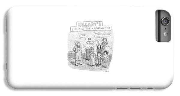 'hillary's Listening Tour Of Apartment 8-b' IPhone 6s Plus Case