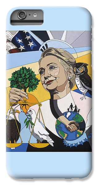 In Honor Of Hillary Clinton IPhone 6s Plus Case