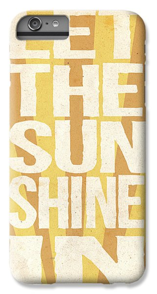 Let The Sunshine In IPhone 6s Plus Case by Pati Photography