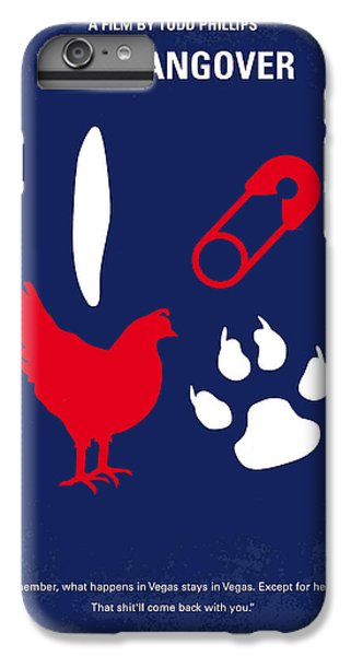 Chicken iPhone 6s Plus Case - No145 My The Hangover Minimal Movie Poster by Chungkong Art