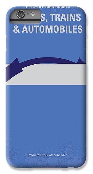 Train iPhone 6s Plus Case - No376 My Planes Trains And Automobiles Minimal Movie Poster by Chungkong Art