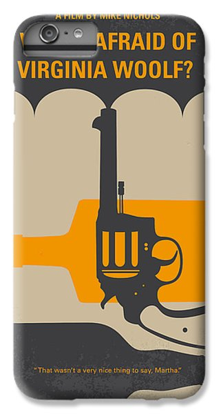 No426 My Whos Afraid Of Virginia Woolf Minimal Movie Poster IPhone 6s Plus Case by Chungkong Art