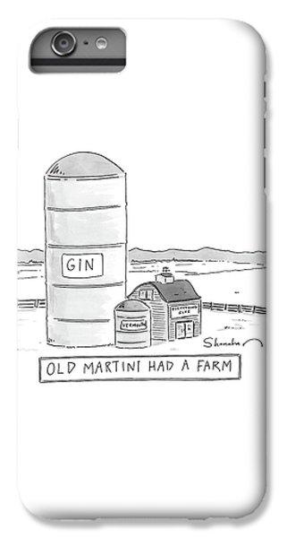 Old Martini Had A Farm IPhone 6s Plus Case