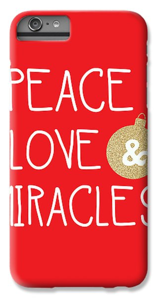 Wood iPhone 6s Plus Case - Peace Love And Miracles With Christmas Ornament by Linda Woods