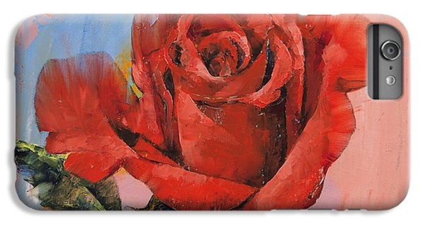 Rose Painting IPhone 6s Plus Case by Michael Creese