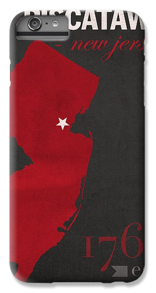 Scarlet iPhone 6s Plus Case - Rutgers University Scarlet Knights Piscataway Nj College Town State Map Poster Series No 092 by Design Turnpike