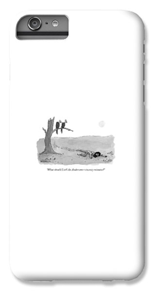Vulture iPhone 6s Plus Case - Two Vultures Watch A Man Crawl by Jason Patterson
