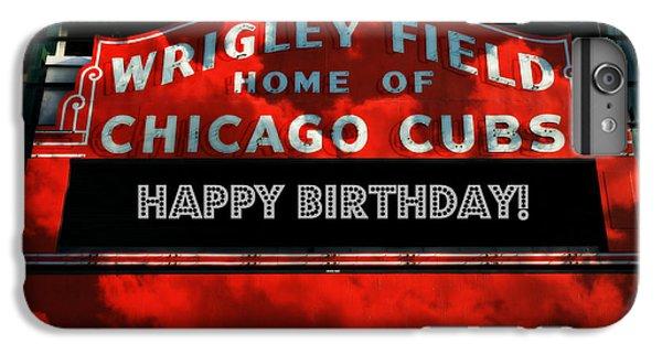 Wrigley Field iPhone 6s Plus Case - Wrigley Field -- Happy Birthday by Stephen Stookey