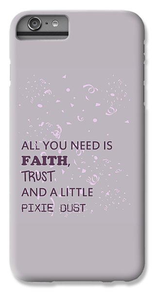 Fairy Dust iPhone 6s Plus Case - All You Need Is A Little Pixie Dust by Georgia Fowler