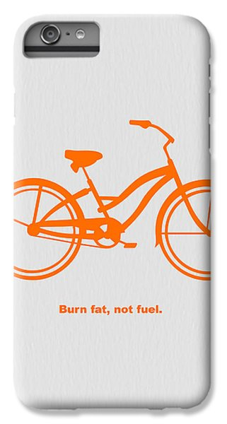 Bicycle iPhone 6s Plus Case - Burn Fat Not Fuel by Naxart Studio