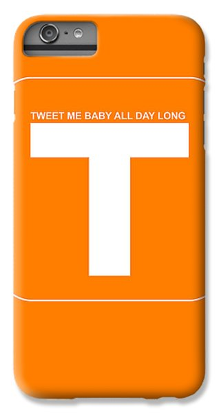 Harvard iPhone 6s Plus Case - Tweet Me Baby All Night Long Orange Poster by Naxart Studio