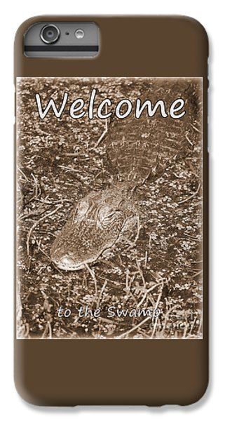 Welcome To The Swamp - Sepia IPhone 6s Plus Case by Carol Groenen