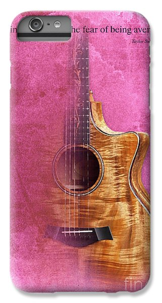 Taylor Inspirational Quote, Acoustic Guitar Original Abstract Art IPhone 6s Plus Case by Pablo Franchi