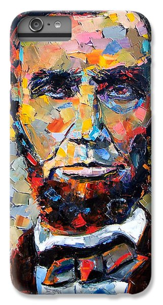 Impressionism iPhone 6s Plus Case - Abraham Lincoln Portrait by Debra Hurd
