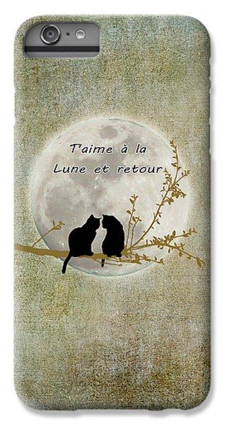 IPhone 6s Plus Case featuring the digital art T'aime A La Lune Et Retour by Linda Lees