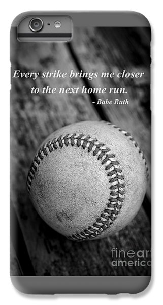 Babe Ruth Baseball Quote IPhone 6s Plus Case