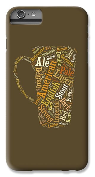 Beer iPhone 6s Plus Case - Beer Lovers Tee by Edward Fielding