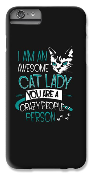 Cat Lady IPhone 6s Plus Case by Jackie Robinson