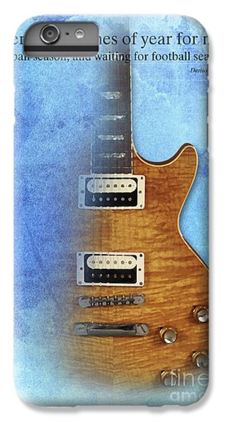 Darius Rucker Inspirational Quote, Electric Guitar Poster For Music Lovers And Musicians IPhone 6s Plus Case by Pablo Franchi
