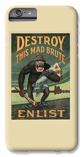 Gorilla iPhone 6s Plus Case - Destroy This Mad Brute - Wwi Army Recruiting  by War Is Hell Store