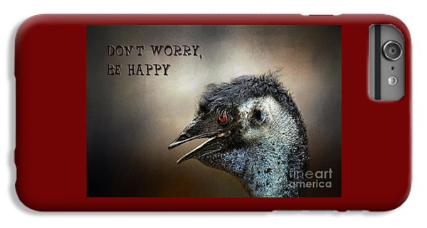 Don't Worry  Be Happy IPhone 6s Plus Case