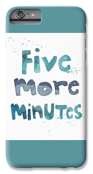 Time iPhone 6s Plus Case - Five More Minutes by Linda Woods