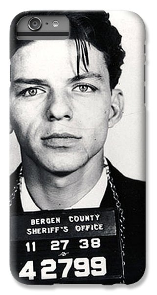 Frank Sinatra Mug Shot Vertical IPhone 6s Plus Case by Tony Rubino