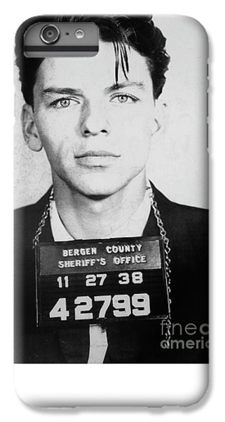 Frank Sinatra Mugshot IPhone 6s Plus Case by Jon Neidert