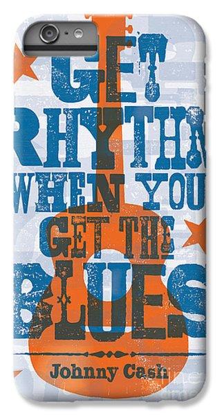 Johnny Cash iPhone 6s Plus Case - Get Rhythm - Johnny Cash Lyric Poster by Jim Zahniser