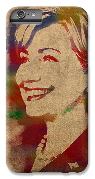 Hillary Rodham Clinton Watercolor Portrait IPhone 6s Plus Case by Design Turnpike