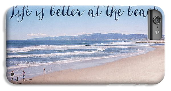Venice Beach iPhone 6s Plus Case - Life Is Better At The Beach by Nastasia Cook