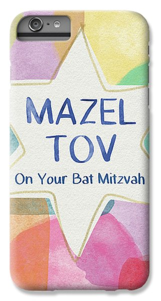Bat iPhone 6s Plus Case - Mazel Tov On Your Bat Mitzvah- Art By Linda Woods by Linda Woods