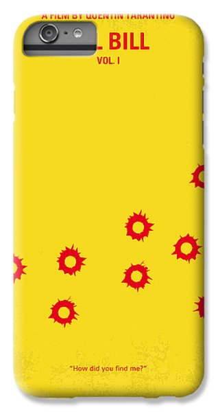 No048 My Kill Bill -part 1 Minimal Movie Poster IPhone 6s Plus Case by Chungkong Art