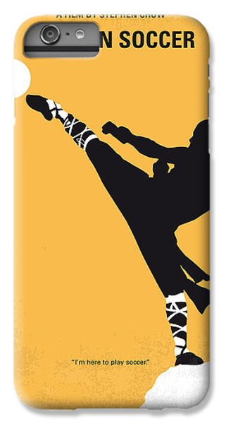 Soccer iPhone 6s Plus Case - No480 My Shaolin Soccer Minimal Movie Poster by Chungkong Art