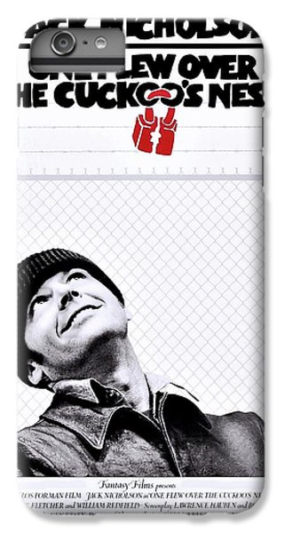 One Flew Over The Cuckoo's Nest IPhone 6s Plus Case by Movie Poster Prints