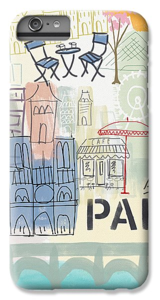 Paris Cityscape- Art By Linda Woods IPhone 6s Plus Case
