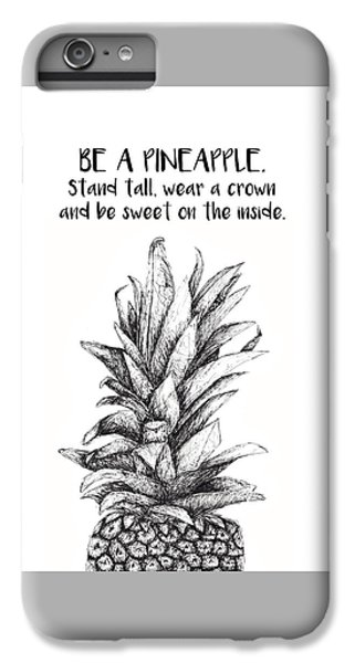 Pineapple IPhone 6s Plus Case by Nancy Ingersoll