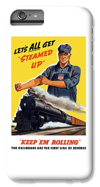 Train iPhone 6s Plus Case - Railroads Are The First Line Of Defense by War Is Hell Store
